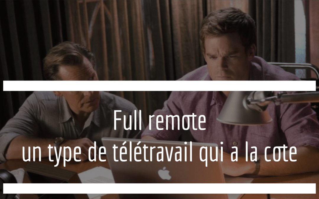 full remote teletravail